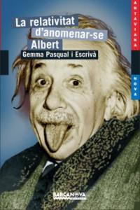 Portada del llibre La relativitat d'anomenar-se Albert